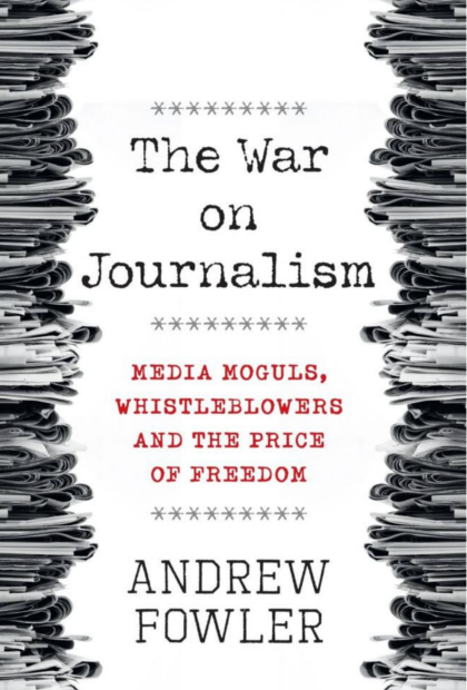 the-war-on-journalism-media-moguls-whistleblowers-and-the-price-of-freedom